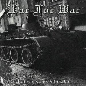 War For War – War Is The Only Way CD