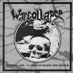 Warcollapse – The Final End: 15 Years Of Misery And Despair CD