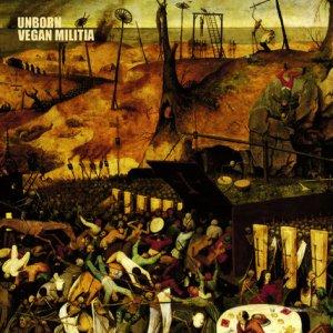 Unborn / Vegan Militia – Unborn / Vegan Militia CD