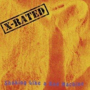 X-Rated – Shaking Like A Bad Machine CD