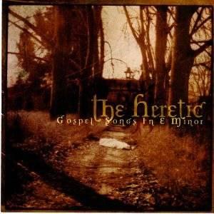 The Heretic – Gospel Songs In E Minor  CD