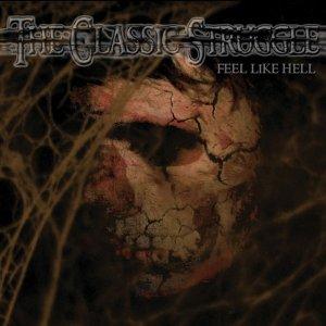 The Classic Struggle – Feel Like Hell CD