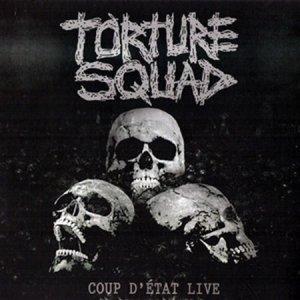 Torture Squad – Coup D'Etat Live CD