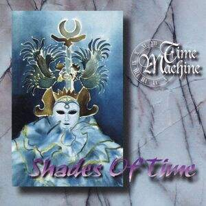 Time Machine – Shades Of Time CD