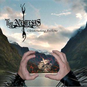 Thy Nemesis – Christcrushing Anthems CD