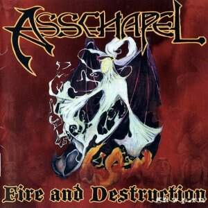 Asschapel – Fire and Destruction CD