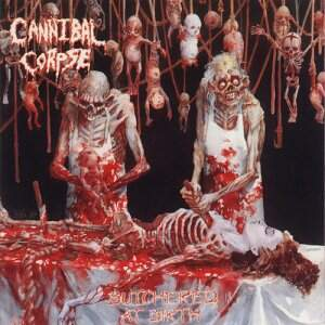 Cannibal Corpse – Butchered At Birth CD