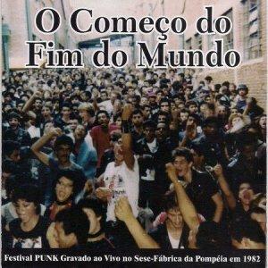 O Começo Do Fim Do Mundo – Festival Punk 1982 CD