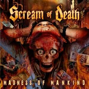 Scream Of Death – Madness Of Mankind CD