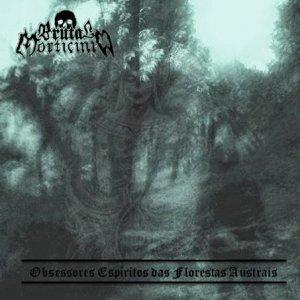 Brutal Morticinio – Obsessores Espíritos das Florestas Austrais