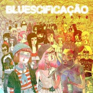 Bluescificação – Parte CD
