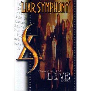 Liar Symphony – Choosing the Live Side DVD