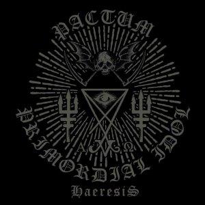 Pactum / Primordial Idol – Haeresis 7¨ep