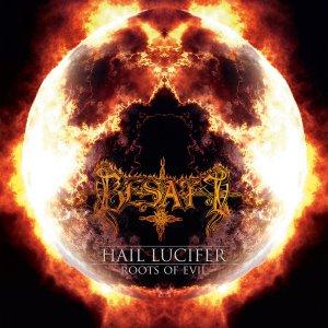 Besatt – Hail Lucifer / Roots Of Evil CD