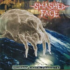 Smashed Face – Human Earth Parasite CD