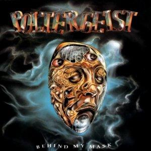 Poltergeist – Behind My Mask CD