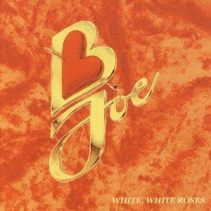 B.Joe – White, White Roses CD
