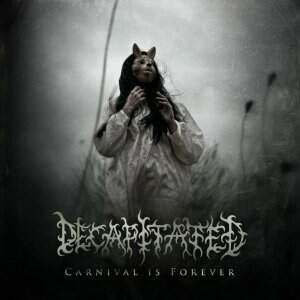 Decapitated – Carnival Is ForeverCD