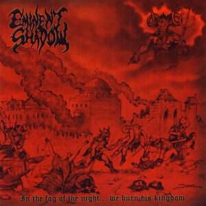 Eminent Shadow – In the Fog of the Night… We Burn His Kingdom CD