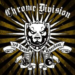 Chrome Division – 3rd Round Knockout CD