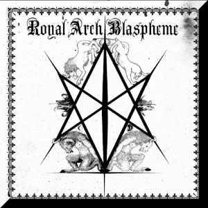 Royal Arch Blaspheme – II CD