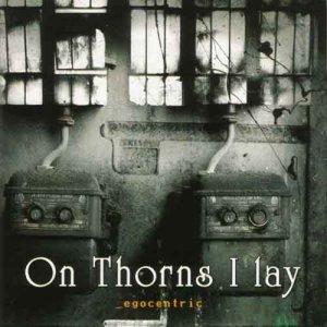 On Thorns I Lay – Egocentric CD