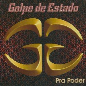 Golpe De Estado – Pra Poder CD