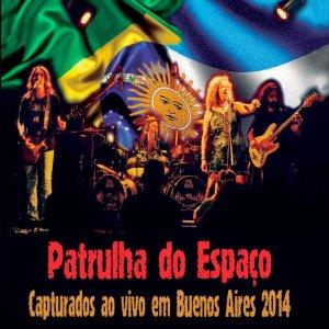 Patrulha Do Espaço – Capturados Ao Vivo Em Buenos Aires 2014 CD