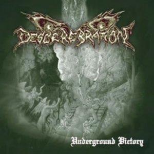 Descerebration – Underground Victory CD