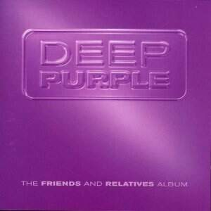 Deep Purple – The Friends And Relatives Album CD