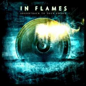 In Flames – Soundtrack To Your Escape CD