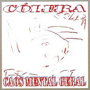 Cólera – Caos Mental Geral CD