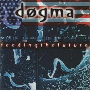 Dogma – Feeding The Future CD