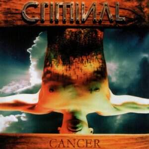 Criminal – Cancer CD