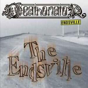 Deathonator – The Endsville CD
