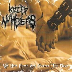 Kill By Numbers – We Held Hands And Counted The Dead CD