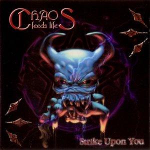 Chaos Feeds Life – Strike Upon You CD