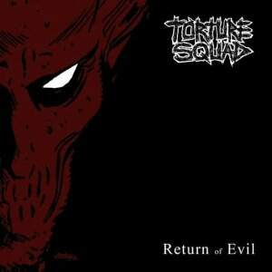 Torture Squad – Return Of Evil CD