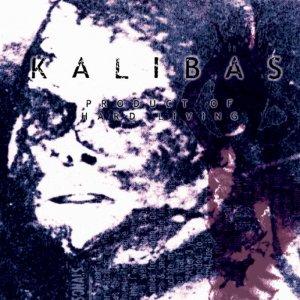 Kalibas – Product Of Hard Living CD