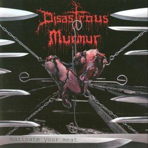 Disastrous Murmur – Marinate Your Meat CD