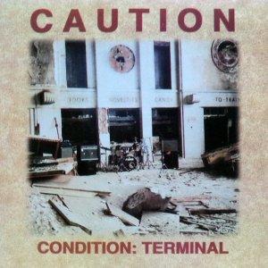 Caution – Condition: Terminal CD