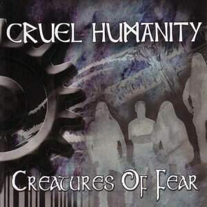 Cruel Humanity – Creatures Of Fear CD