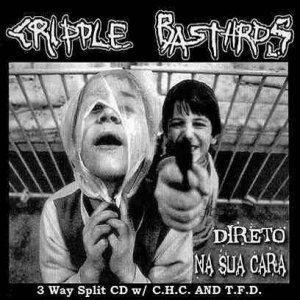 Cripple Bastard / C.H.C. / T.F.D. – Direto Na Sua Cara CD