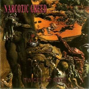 Narcotic Greed – Twicet Of Fate CD