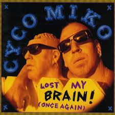 Cyco Miko – Lost My Brain! (Once Again) CD