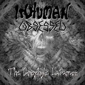 Inhuman Obsessed – The Criophylic LabarumCD