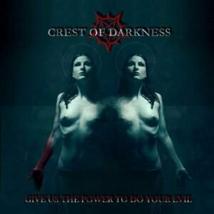 Crest Of Darkness – Give Us The Power To DoCD