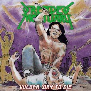 Dreaded Mortuary – Vulgar Way To Die CD