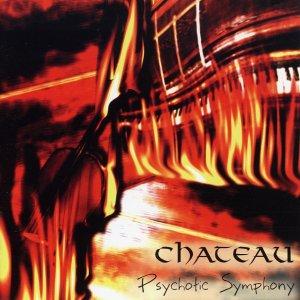 Chateau – Psychotic Symphony CD