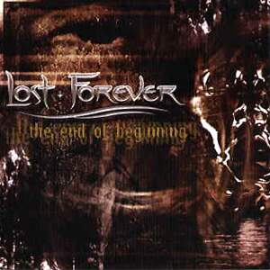 Lost Forever – The End Of Beginning CD